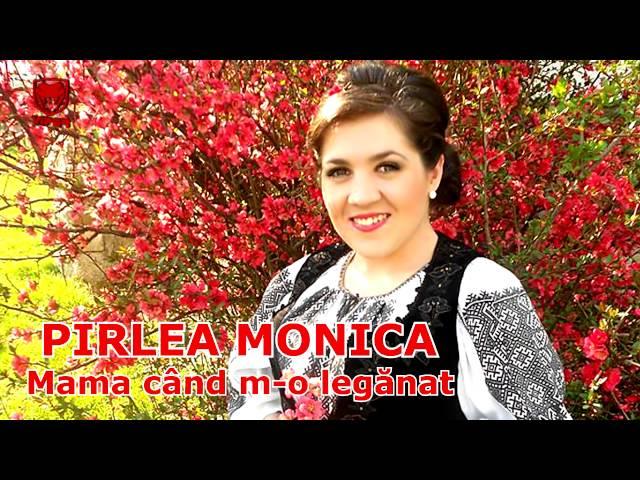 Pirlea Monica - Mama cand m-o leganat