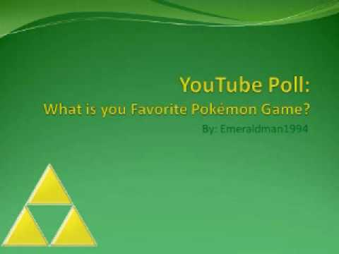 YouTube Poll: What is Your Favorite Pokemon Game