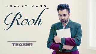 Rooh Teaser Sharry Mann Video HD Download New Video HD
