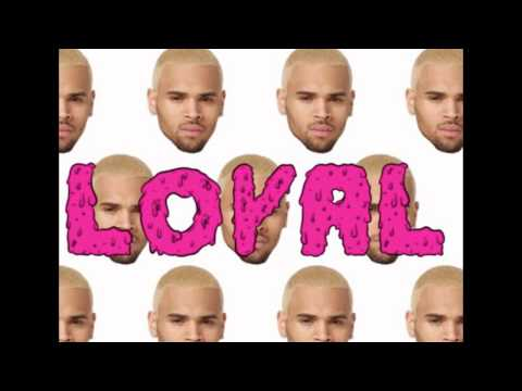 Chris Brown   Loyal Feat  Lil Wayne and French Montana