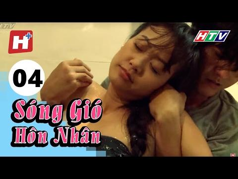 Sóng Gió Hôn Nhân - Tập 04   Phim Tình Cảm Việt Nam Hay Nhất 2017