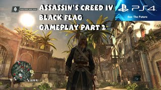 Assassin's Creed IV: Black Flag PS4 Gameplay Part 2 - 1080P HD
