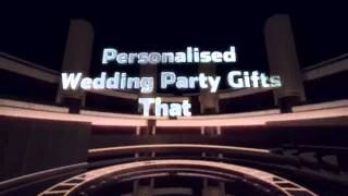 [Wedding Party Gifts] Video