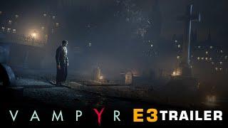 Vampyr - E3 2016 Trailer
