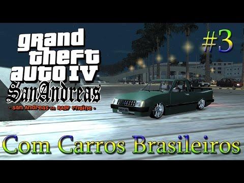 GTA 4: San Andreas + Carros BR - Parte 3