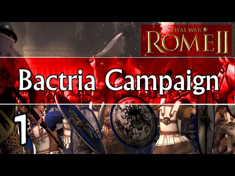 Total War: Rome 2 Emperor Edition Baktria Campaign Part 1 | The Overlords Of The East