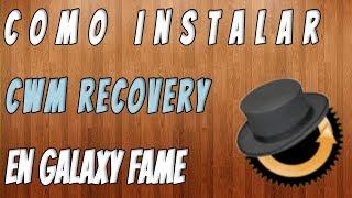Como Instalar CWM Recovery En Samsung Galaxy Fame EvPc