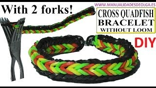 HOW TO MAKE CROSS QUADFISH BRACELET WITH 2 FORKS. WITHOUT