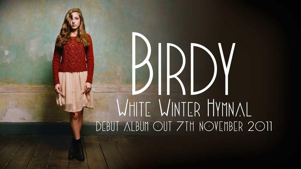 Birdy white winter hymnal audio youtube