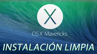 Cómo Instalar OS X Mavericks Desde Cero (instalación