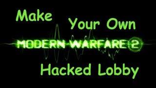 [OLD] MW2 PC/XBOX/PS3 How To Make Your Own Hacked Lobby
