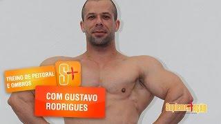 Treino de Peito e Ombros com Gustavo Rodrigues