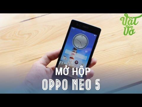 Vật Vờ - Mở hộp & đánh giá nhanh OPPO Neo 5: thiết kế bóng loáng, camera Pure image 2.0