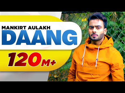 Daang Full Video Mankirt AulakhMixSinghDeep KahlonSukh SangheraLatest Punjabi Song 2017