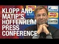 The Anfield factor Hoffenheim and Coutinho Klopp and Matip s press conference