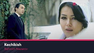 Смотреть или скачать клип Бахром Назаров - Кечикиш