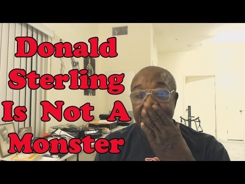 Donald Sterling Is Not A Monster - Leroy Colbert's Perspective