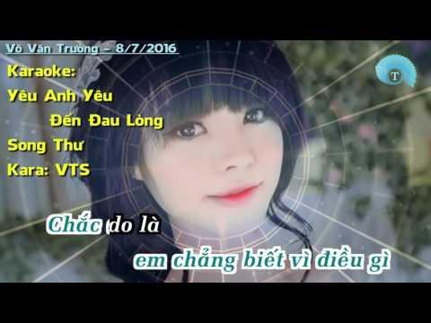 Yêu Anh Yêu Đến Đau Lòng Karaoke (Song Thư)