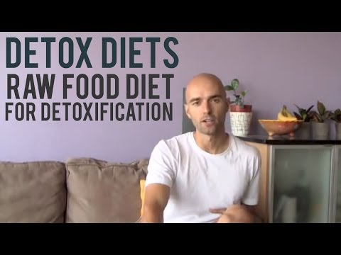 Detox Diets | Raw Food Diet for Detoxification?