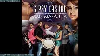 Gipsy Casual - Kan marau la