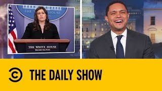 Sarah Huckabee Sanders: The Most Powerful Woman In The World?  | The Daily Show With Trevor Noah