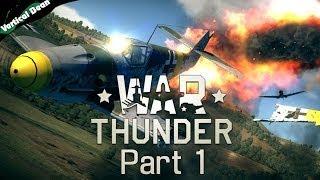 War Thunder! Dive Dive Dive!: Part 1