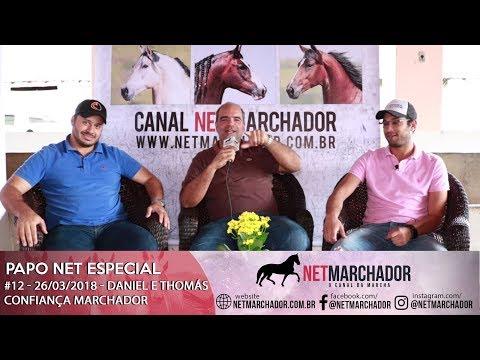 #12 - PAPO NET ESPECIAL - DANIEL E THOMÁS CONFIANÇA MARCHADOR