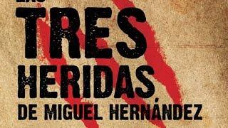 Las Tres Heridas de Miguel Hern�ndez