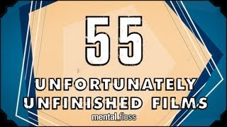 55 Unfortunately Unfinished Films