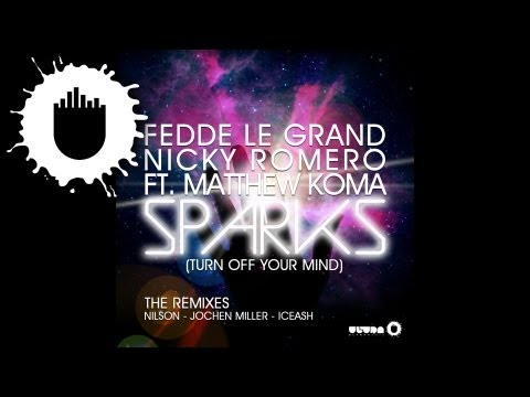 Fedde Le Grand & Nicky Romero feat. Matthew Koma - Sparks (Turn Off Your Mind) (Jochen Miller Remix)