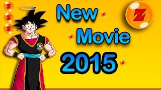 Nueva Película Dragon Ball Z 2015 / New Movie DBZ 2015