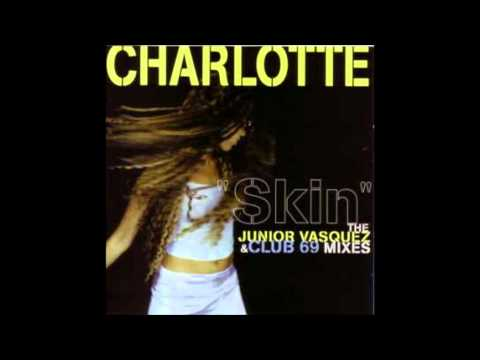 Skin (Junior Vasquez Anthem Club Mix) - Charlotte