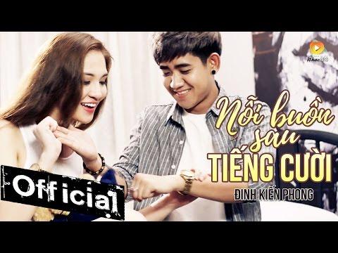 Nỗi Buồn Sau Tiếng Cười - Đinh Kiến Phong (MV Official 4K)