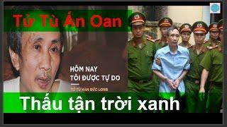 Vụ Án oan thấu tận trời xanh - Tử tù Hàn Đức Long, 4 án tử hình và 11 năm đi tìm công lý -Bắc Giang