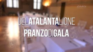 UEL Atalanta-Lione, il pranzo di gala