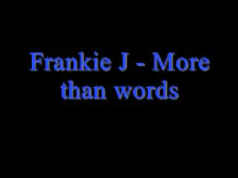 Lyrics to more than words by frankie