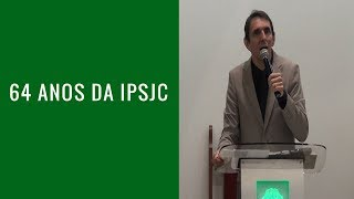 64 anos da IPSJC