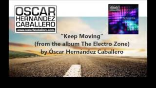 Keep Moving - The Electro Zone release 2013