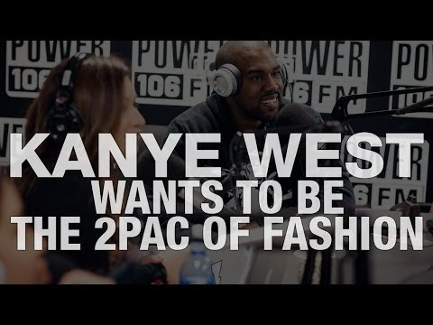 Kanye West Wants To Be The Tupac of Fashion