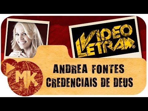 Andrea Fontes - CREDENCIAIS DE DEUS - Vídeo da LETRA Oficial HD MK Music (VideoLETRA®)