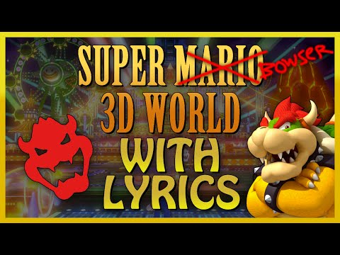 Super Mario 3D World with Lyrics - Bowser World