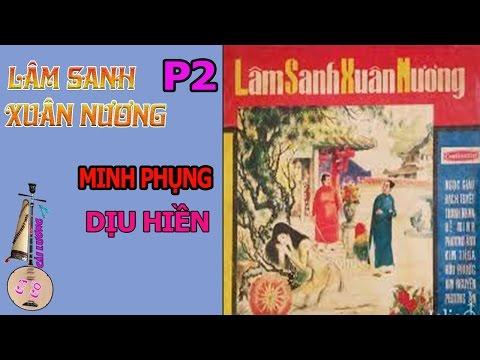 Cải Lương | Lâm Sanh Xuân Nương P2 | Minh Phụng | Dịu Hiền