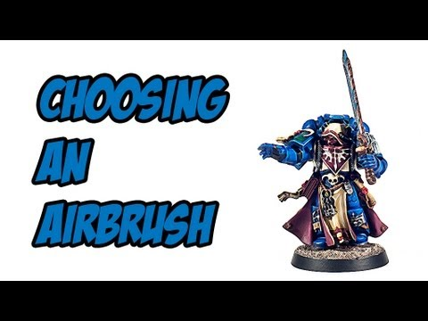 choosing an airbrush for miniatures painting youtube