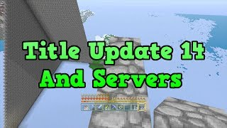 "Minecraft Xbox 360 Title Update 14 ""Release Date"" Servers"
