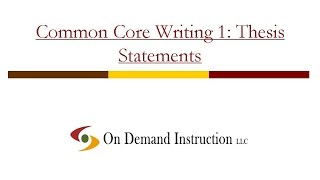 Common Core Writing 1: Thesis Statements