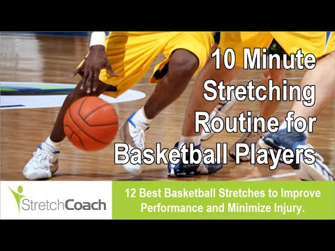 Basketball Stretches, Best Basketball Stretching Routine, Flexibility Program for Basketball Players