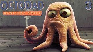 Octodad: Dadliest Catch - Part 4 - HOME SWEET HOME