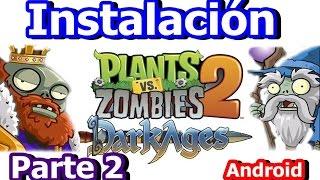 Plants Vs Zombies 2 Dark Ages Parte 2 Instalacion
