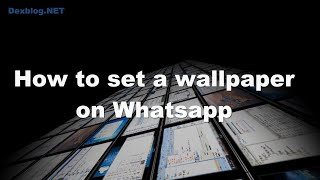 How To Set A Wallpaper On Whatsapp