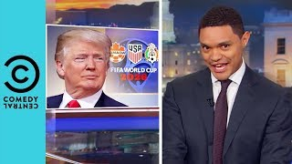 America Just Won The World Cup | The Daily Show With Trevor Noah